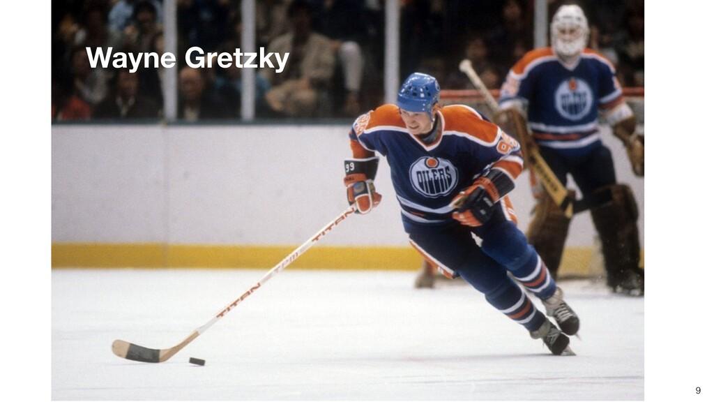 9 Wayne Gretzky