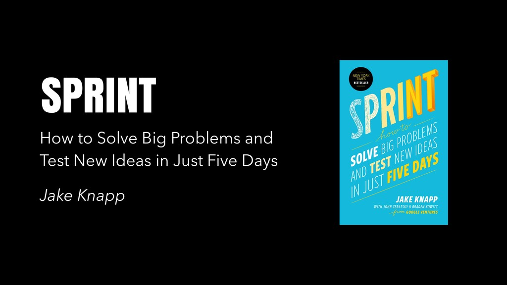 SPRINT How to Solve Big Problems and Test New I...
