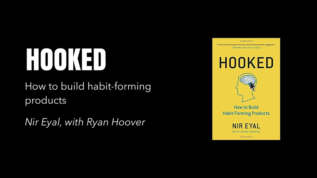 HOOKED How to build habit-forming products Nir ...
