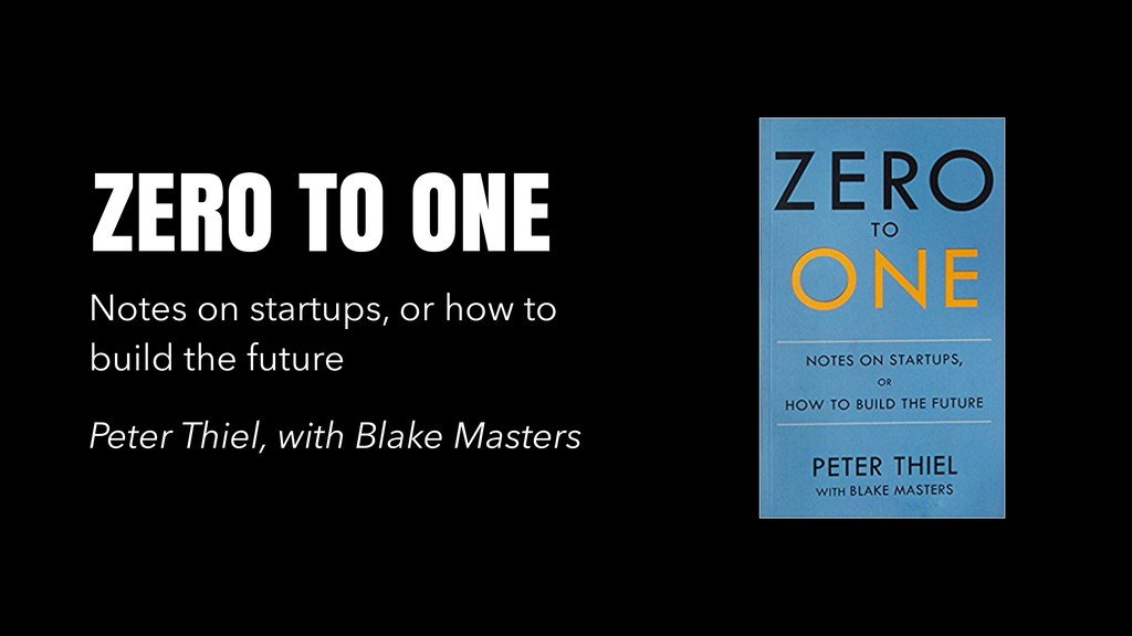 ZERO TO ONE Notes on startups, or how to build ...