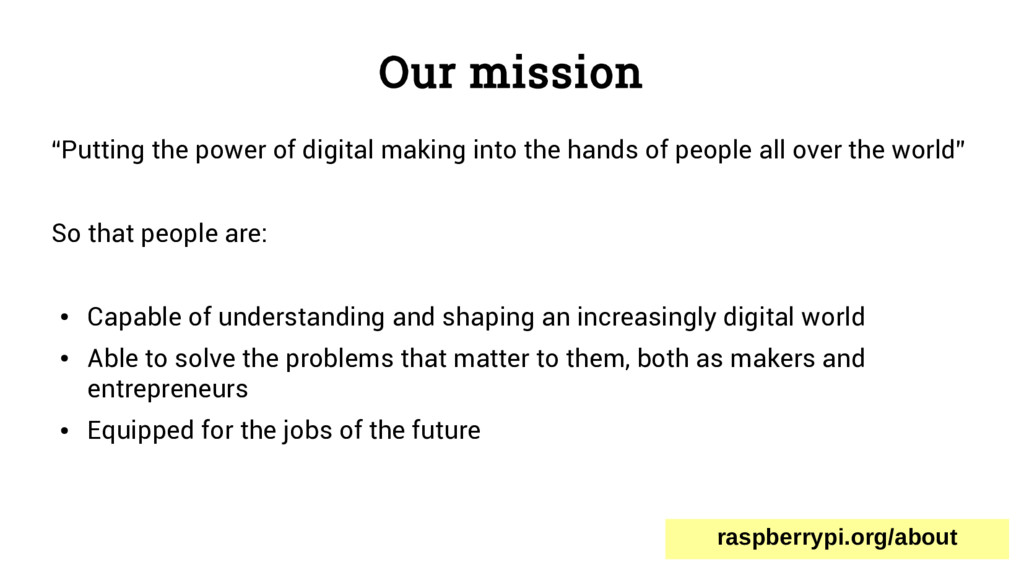 "Our mission ""Putting the power of digital makin..."