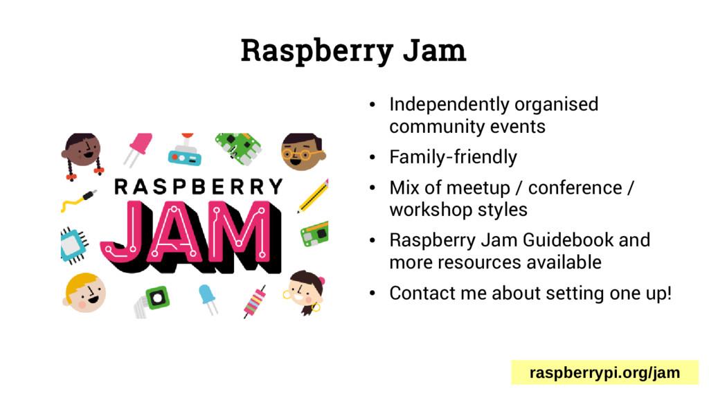 Raspberry Jam ● Independently organised communi...