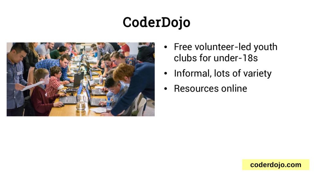 CoderDojo ● Free volunteer-led youth clubs for ...