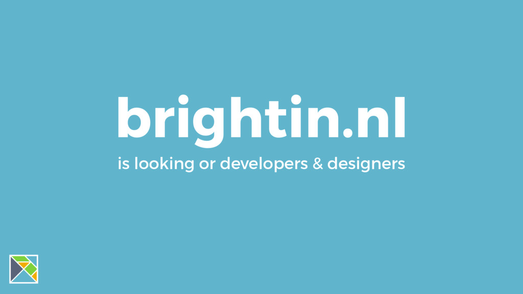 brightin.nl is looking or developers & designers