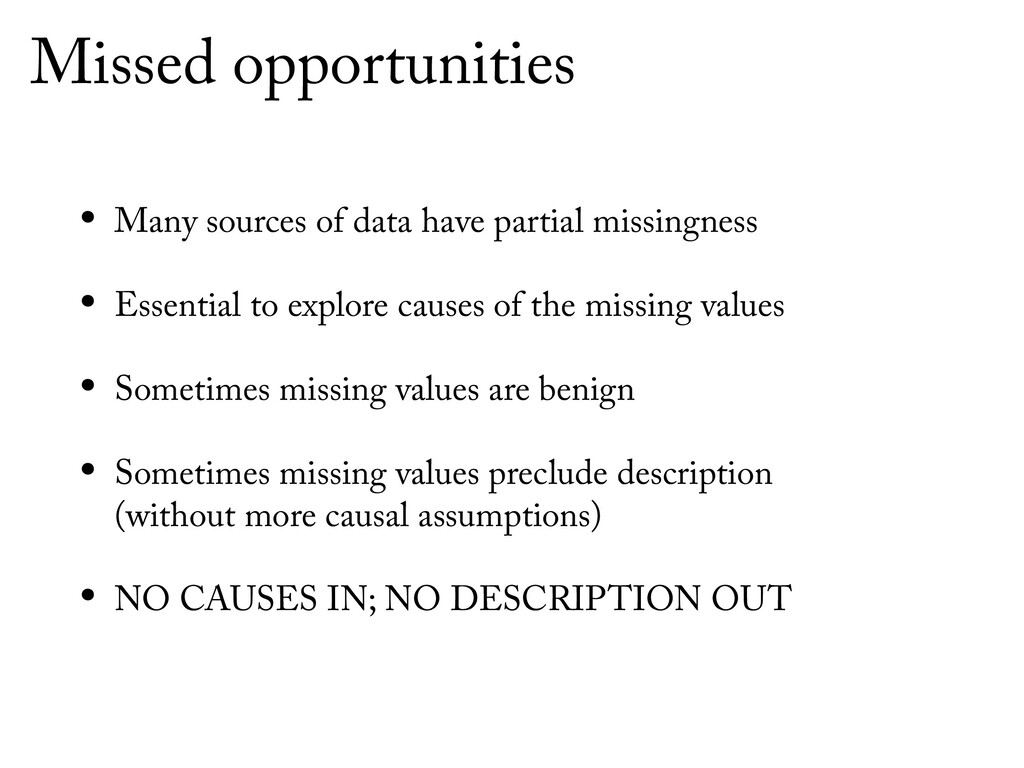 Missed opportunities • Many sources of data hav...