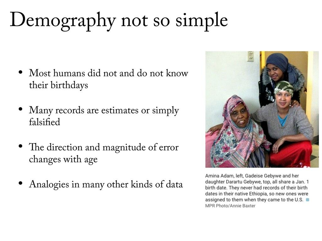 Demography not so simple • Most humans did not ...