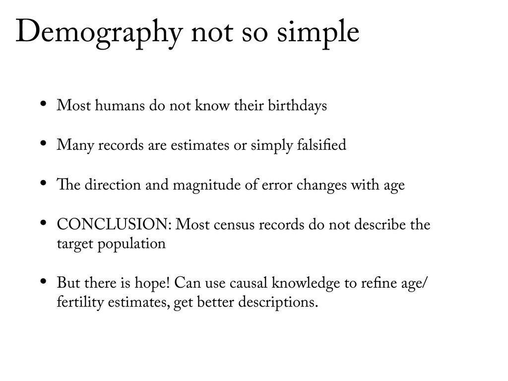 Demography not so simple • Most humans do not k...