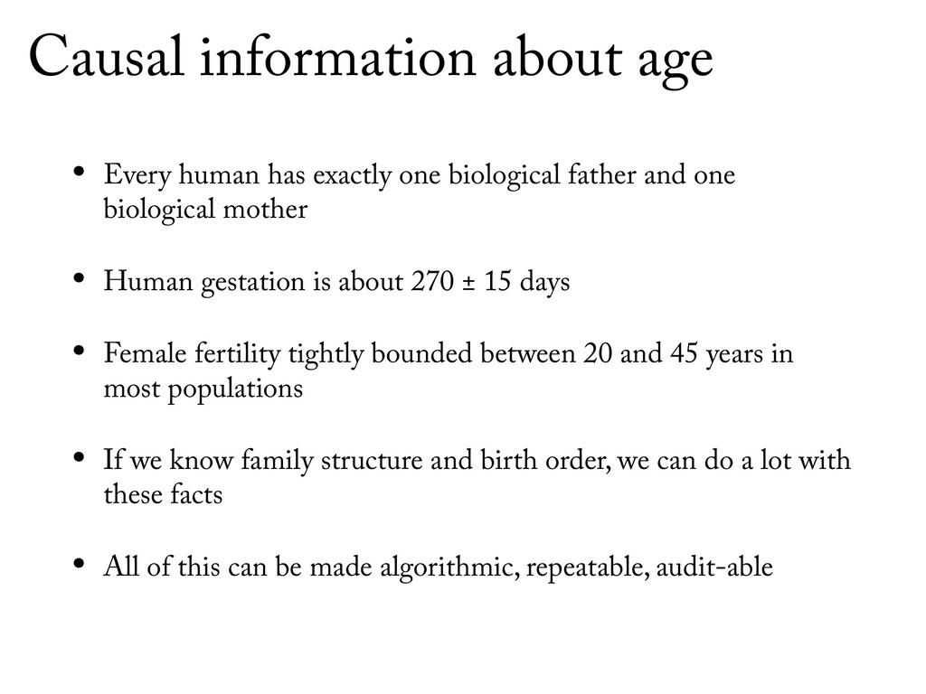 Causal information about age • Every human has ...