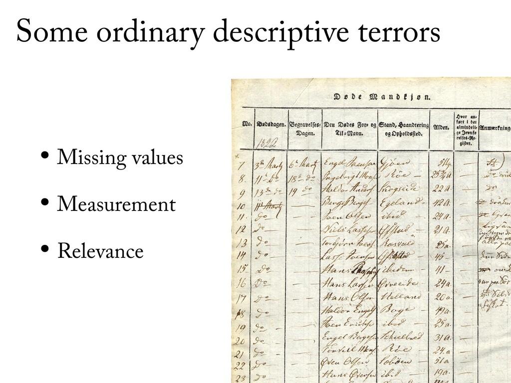Some ordinary descriptive terrors • Missing val...