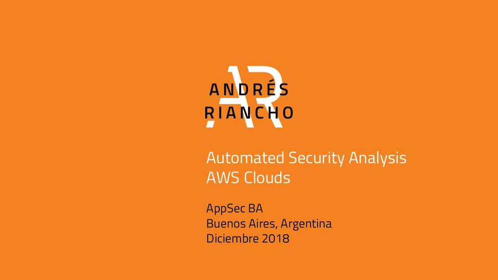 Automated Security Analysis AWS Clouds AppSec B...