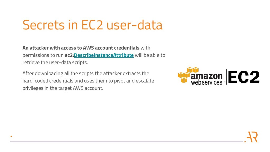 Secrets in EC2 user-data An attacker with acces...