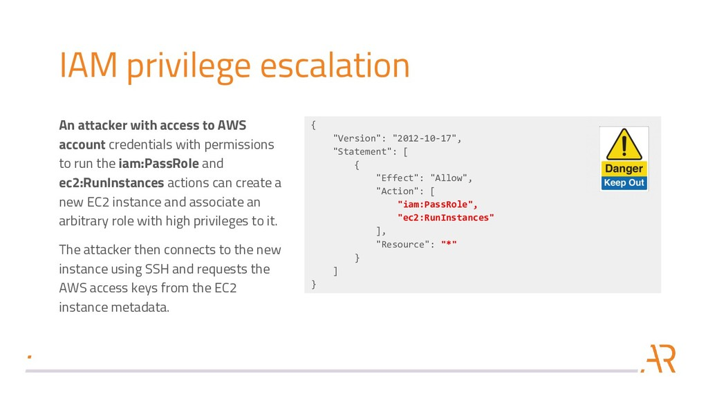 IAM privilege escalation An attacker with acces...