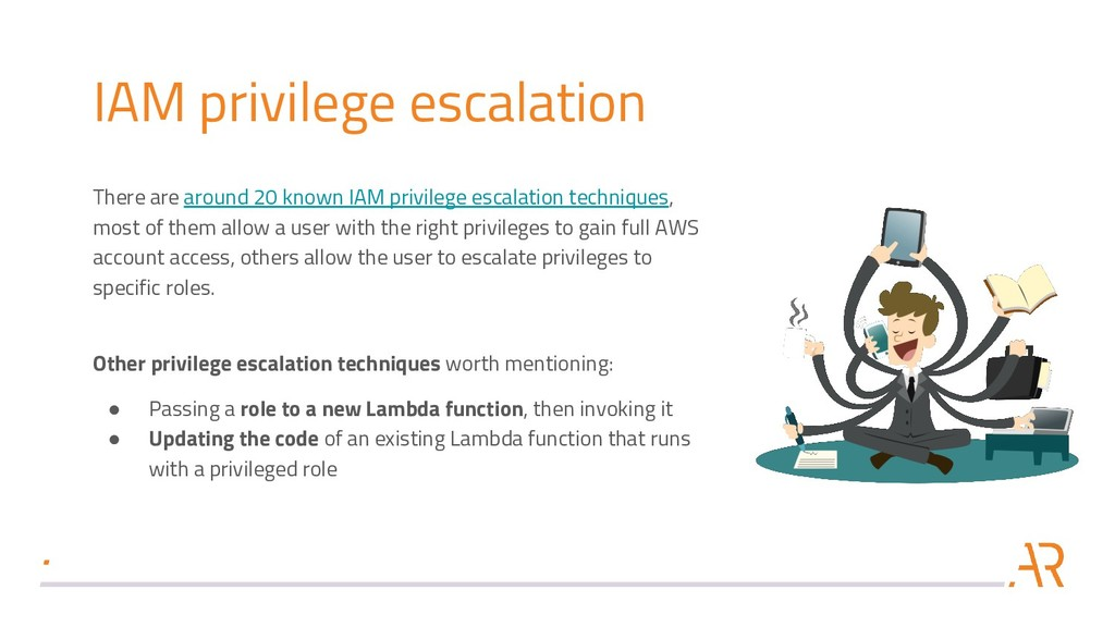 IAM privilege escalation There are around 20 kn...