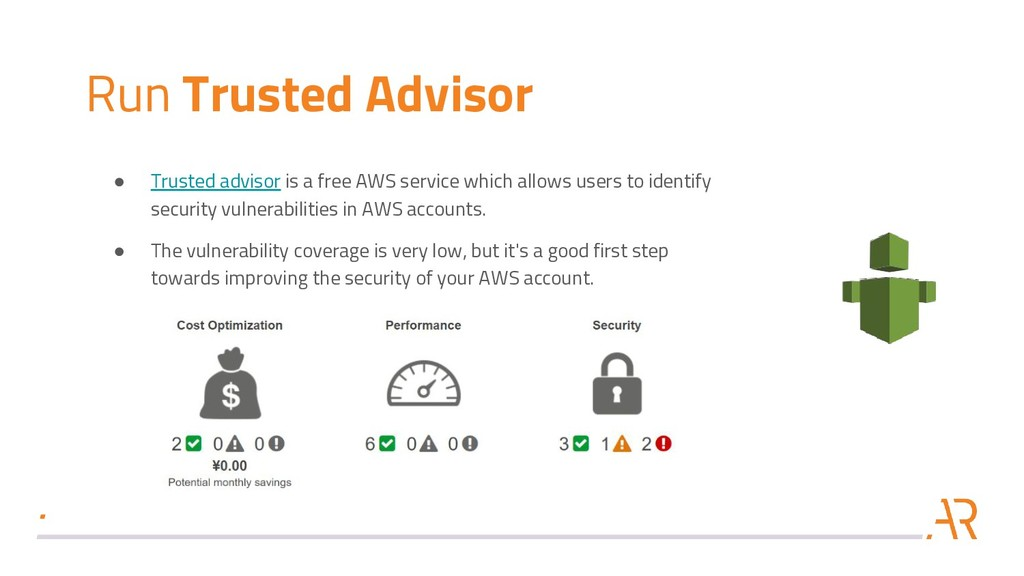 Run Trusted Advisor ● Trusted advisor is a free...