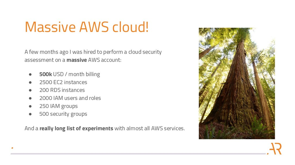 Massive AWS cloud! A few months ago I was hired...