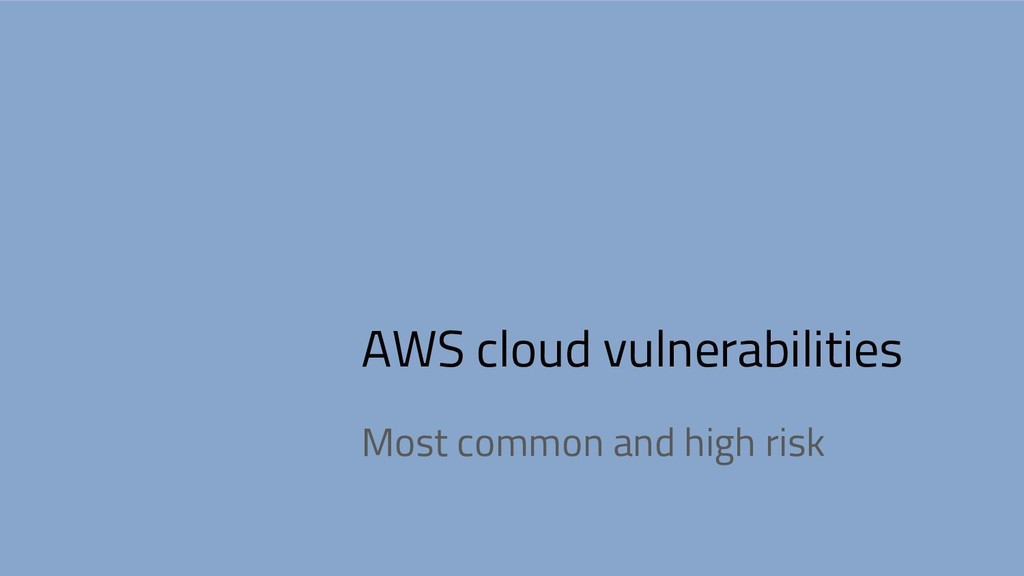 AWS cloud vulnerabilities Most common and high ...