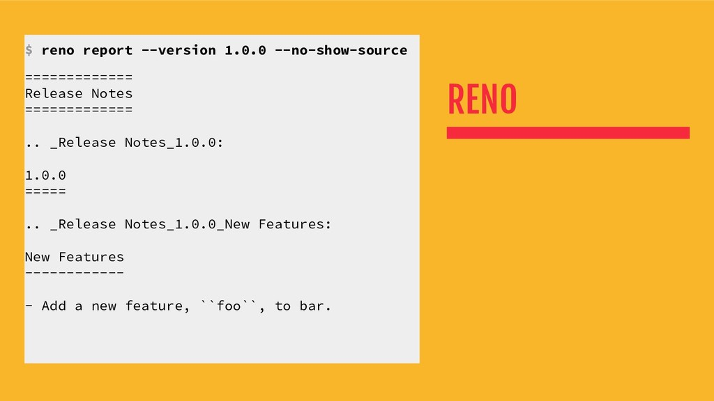 RENO $ reno report --version 1.0.0 --no-show-so...