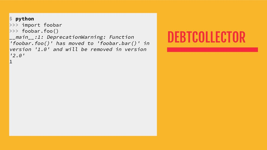 DEBTCOLLECTOR $ python >>> import foobar >>> fo...