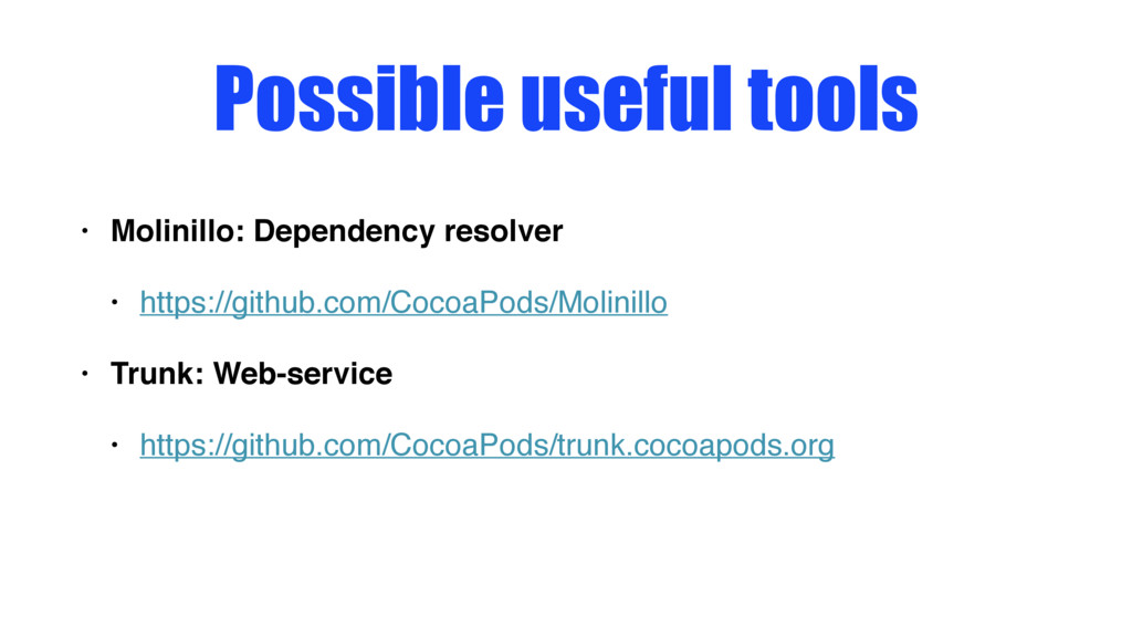 Possible useful tools • Molinillo: Dependency r...