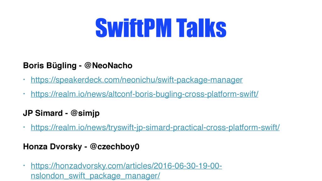 SwiftPM Talks Boris Bügling - @NeoNacho • https...