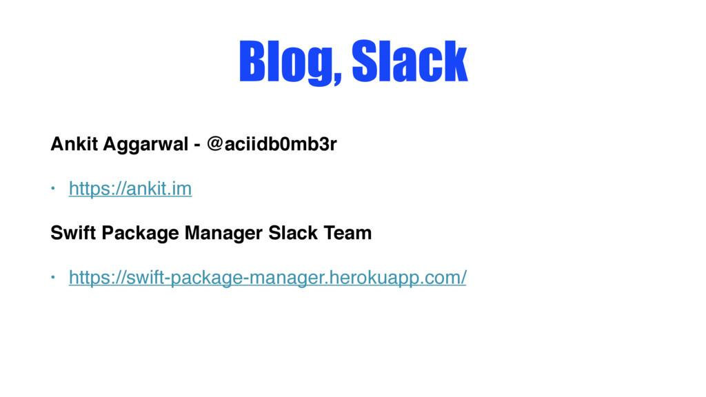 Blog, Slack Ankit Aggarwal - @aciidb0mb3r • htt...