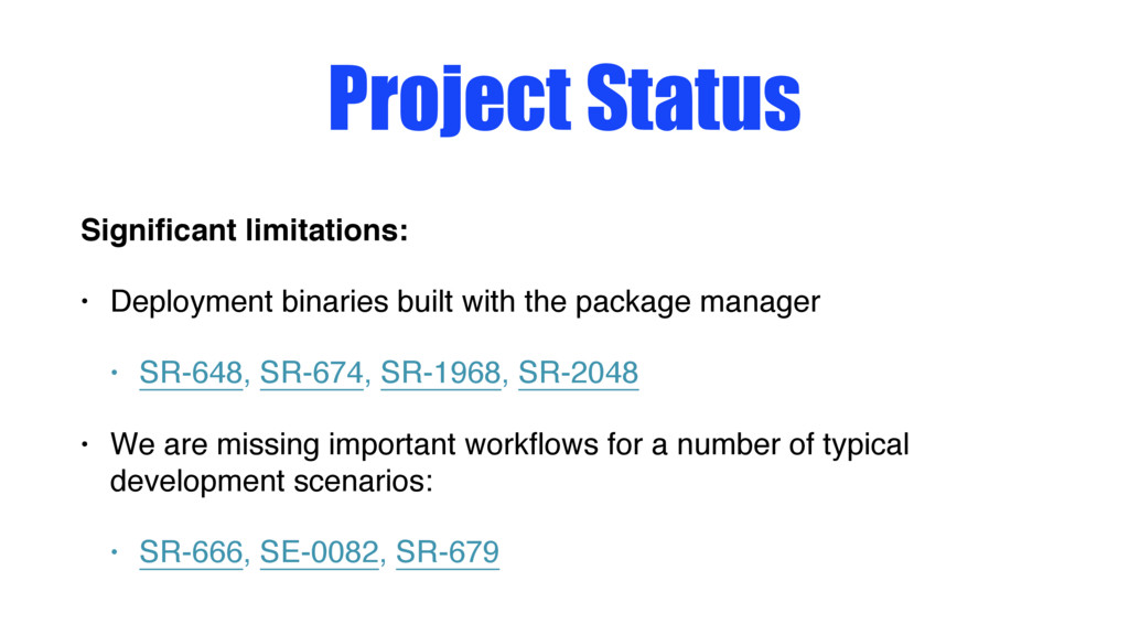 Project Status Significant limitations: • Deploy...