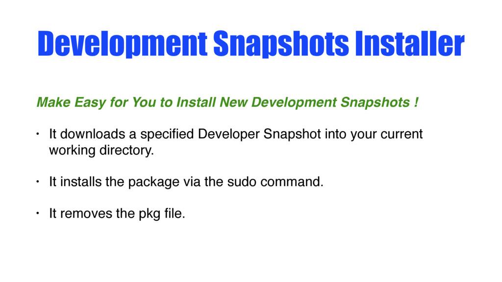 Development Snapshots Installer Make Easy for Y...