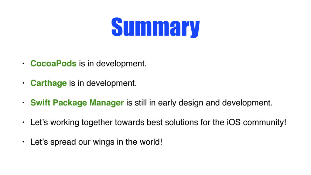 Summary • CocoaPods is in development. • Cartha...