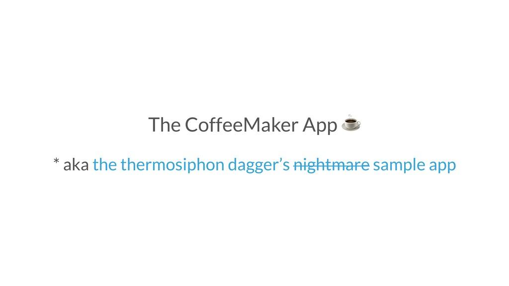 The CoffeeMaker App ☕ * aka the thermosiphon da...
