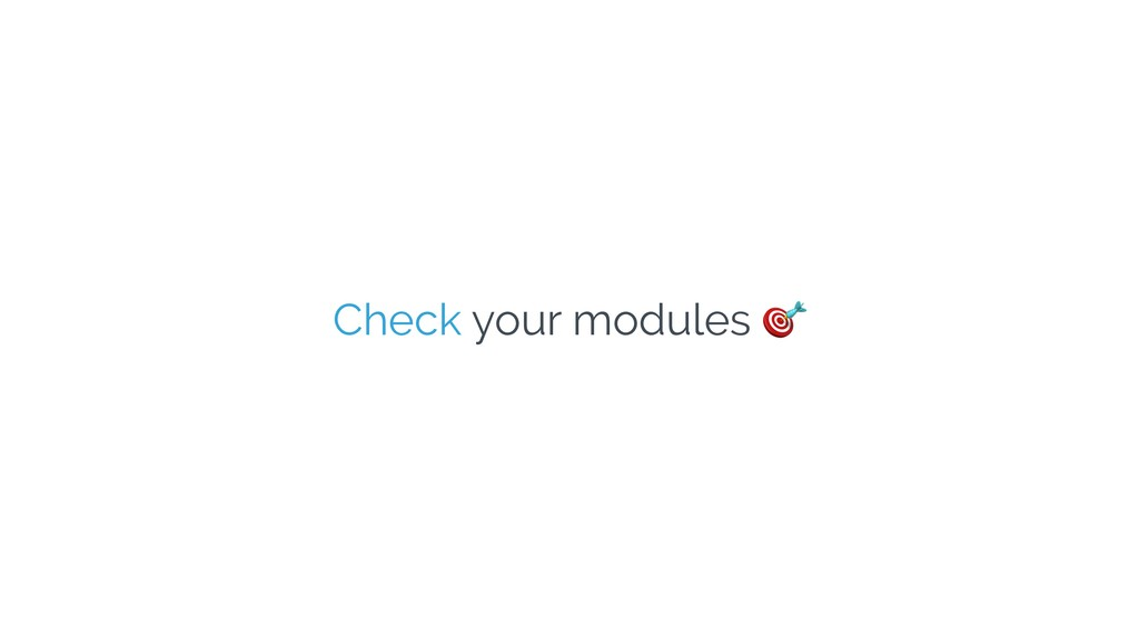 Check your modules