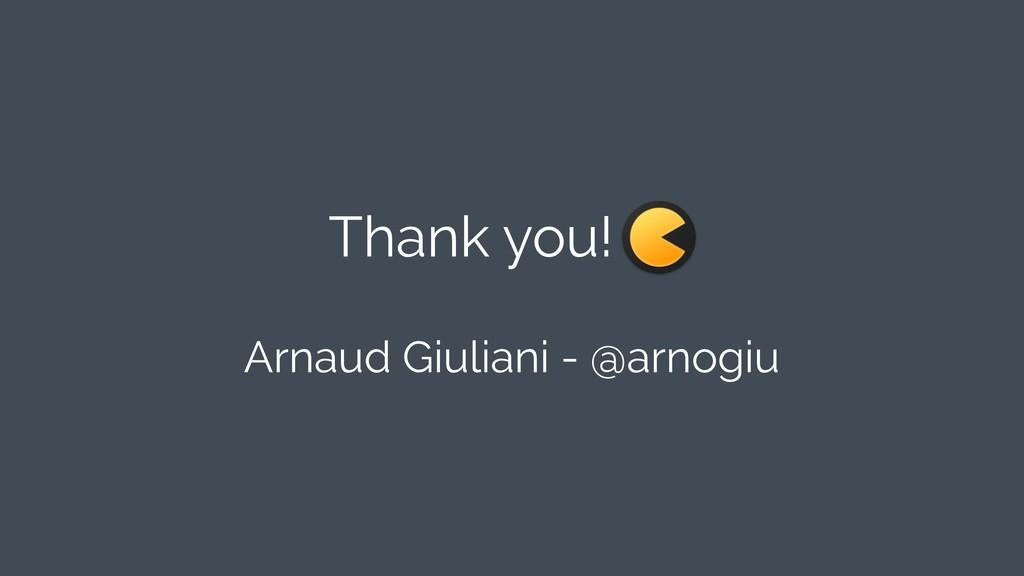 Arnaud Giuliani - @arnogiu Thank you!
