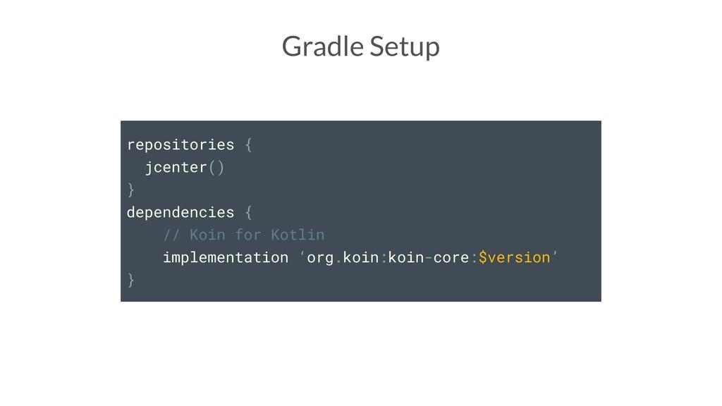repositories { jcenter() } dependencies { // Ko...