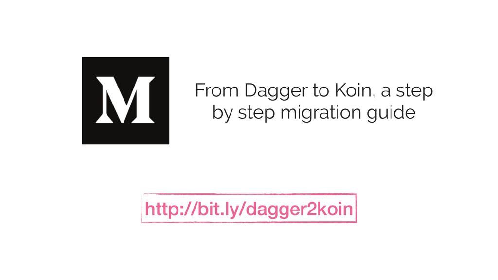 http://bit.ly/dagger2koin From Dagger to Koin, ...