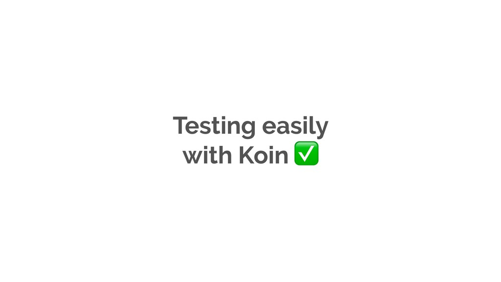 Testing easily with Koin ✅