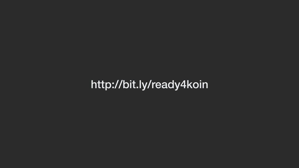 http://bit.ly/ready4koin