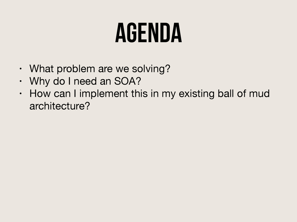 Agenda • What problem are we solving?  • Why do...