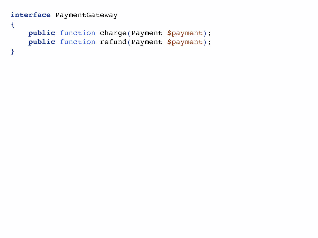 interface PaymentGateway { public function char...