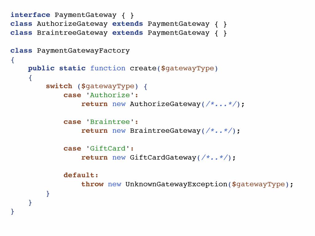 interface PaymentGateway { } class AuthorizeGat...