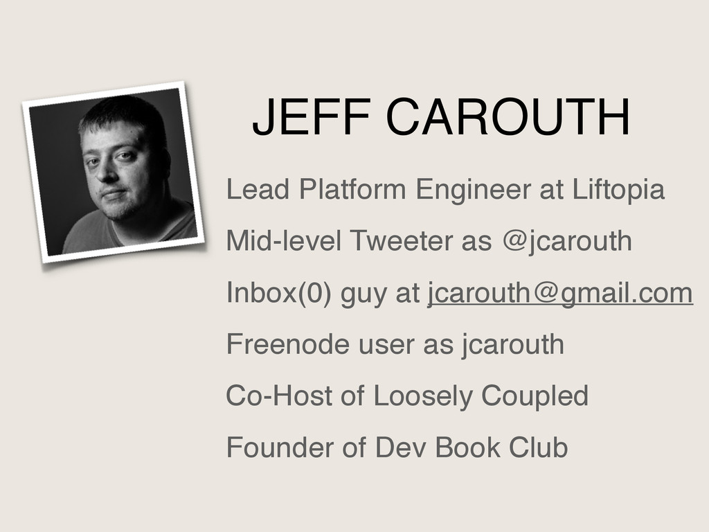 JEFF CAROUTH Lead Platform Engineer at Liftopia...