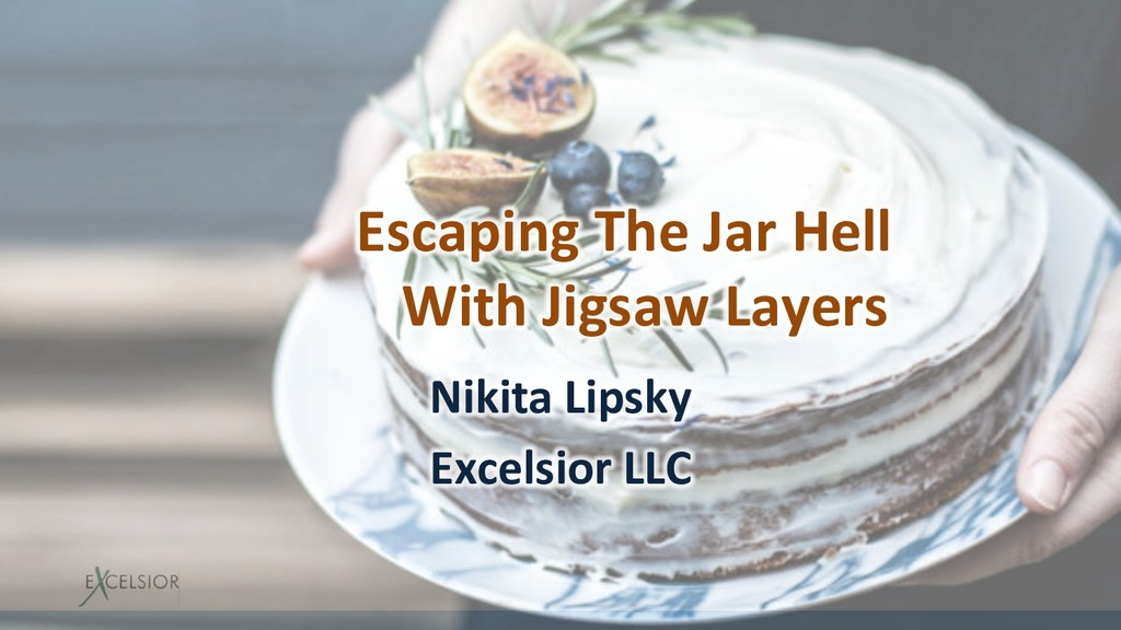 Escaping The Jar Hell With Jigsaw Layers Nikita...