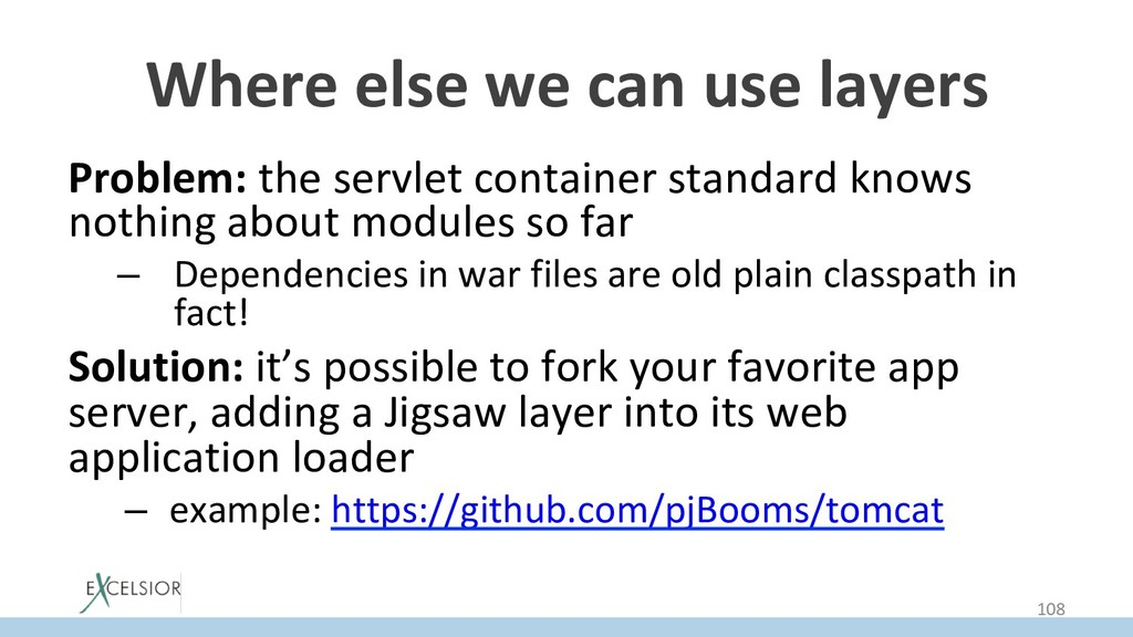 Where else we can use layers Problem: the servl...