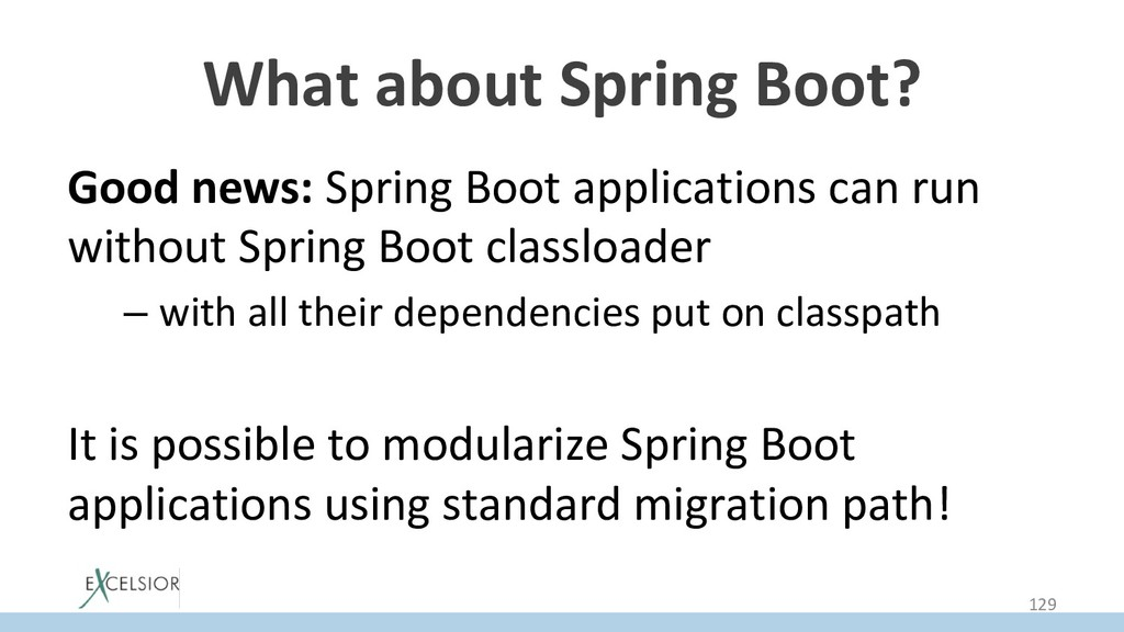 What about Spring Boot? Good news: Spring Boot ...