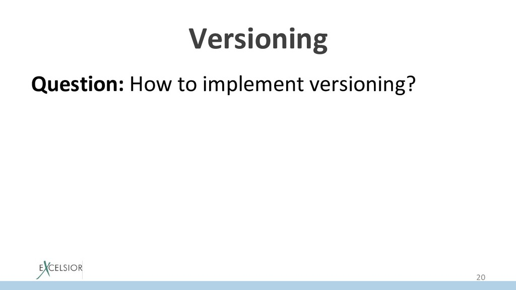 Versioning Question: How to implement versionin...