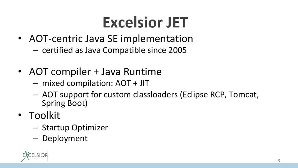 Excelsior JET? • AOT-centric Java SE implement...