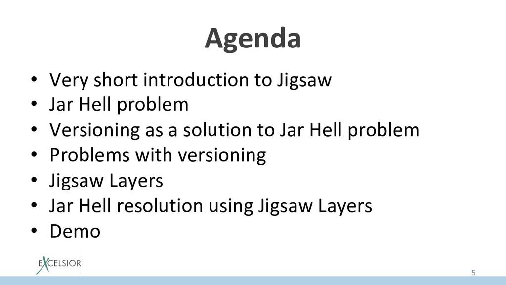 Agenda • Very short introduction to Jigsaw • ...