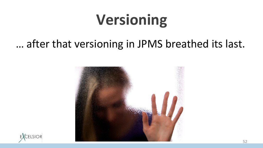 Versioning … after that versioning in JPMS brea...