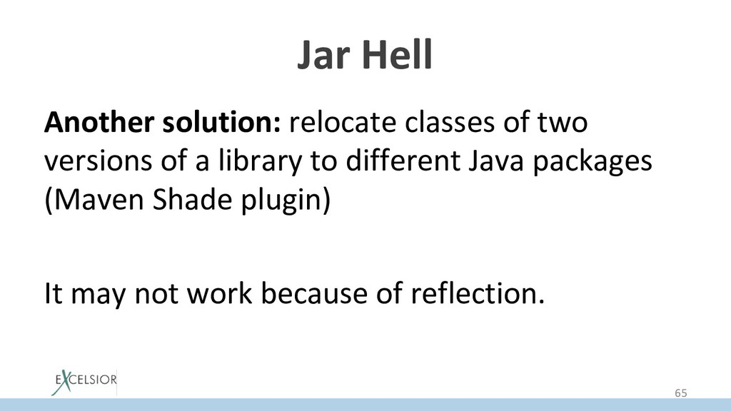 Jar Hell Another solution: relocate classes of ...