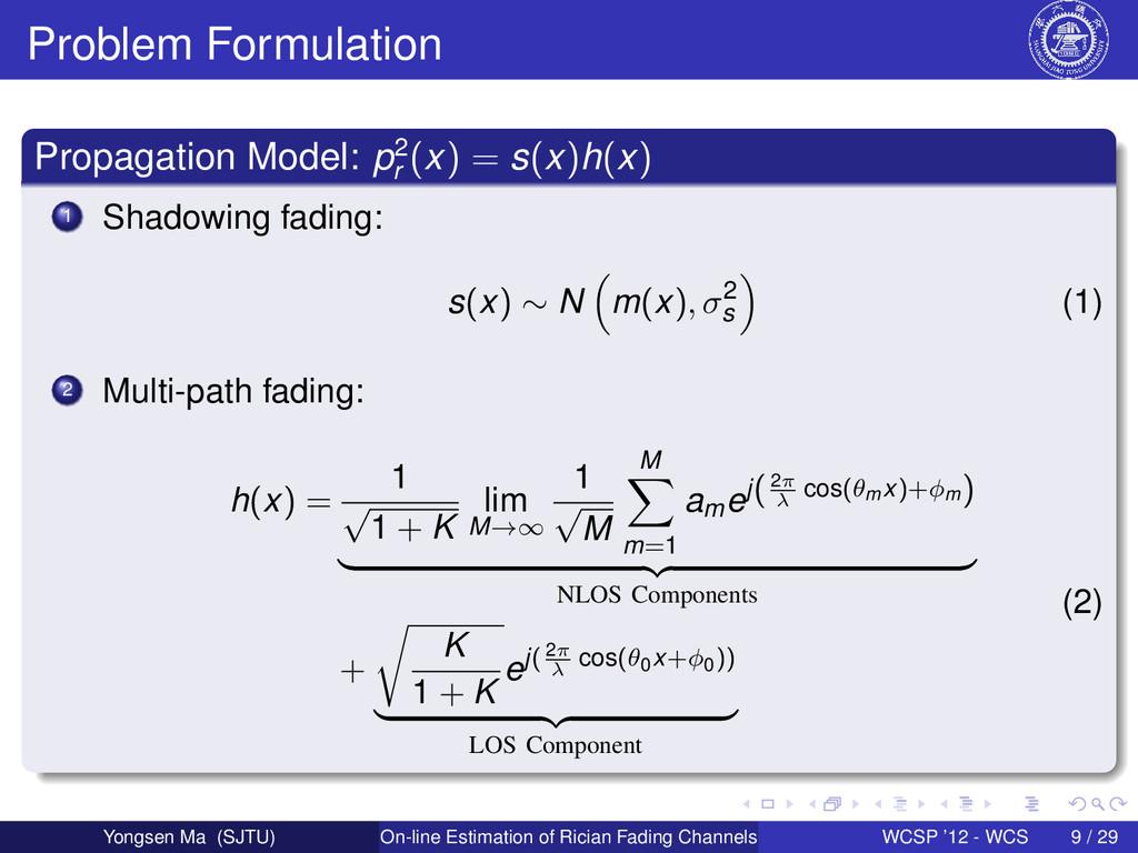 Problem Formulation Propagation Model: p2 r (x)...