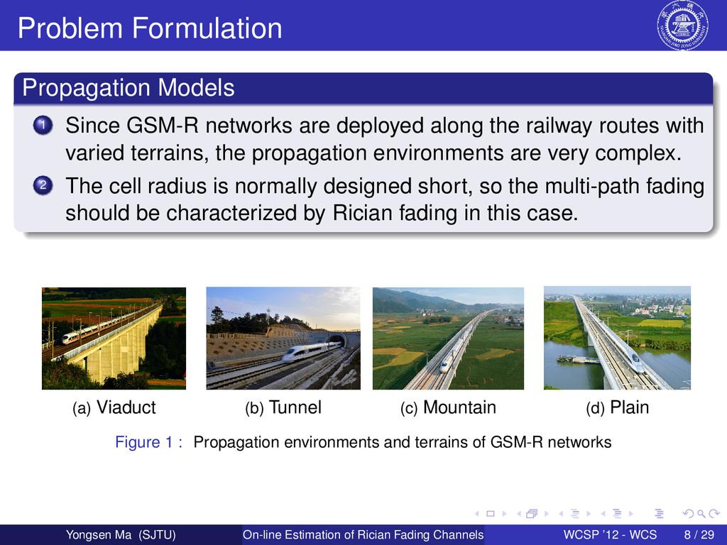 Problem Formulation Propagation Models 1 Since ...