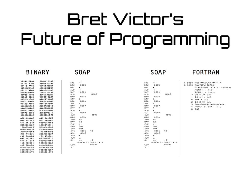 Bret Victor's Future of Programming